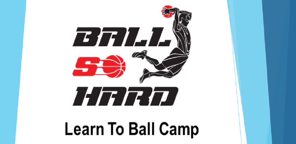 ball so hard learn to ball camp